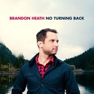 BrandonHeath_NoTurningBack